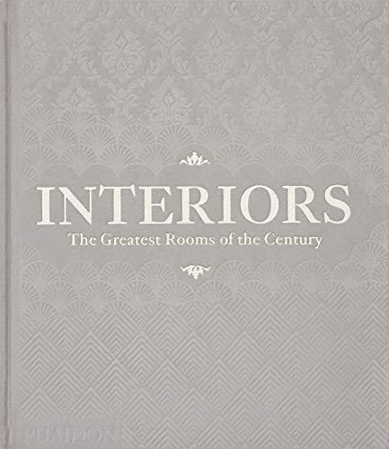 Interiors - The Greatest Rooms of the Century: Platinum Grey Edition