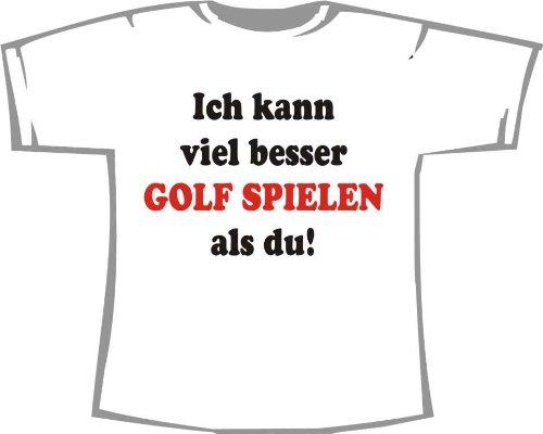 Ich kann viel besser Golf spielen als du; T-Shirt weiß, Gr. L (Spielen T-shirt Ich Golf)