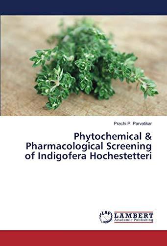 Phytochemical & Pharmacological Screening of Indigofera Hochestetteri