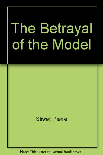 The Betrayal of the Model
