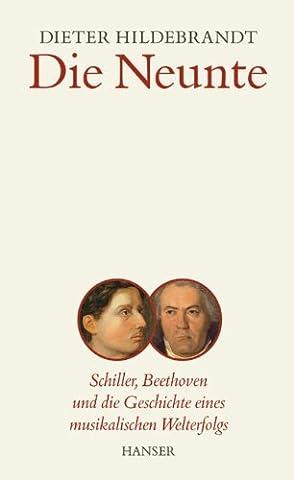 Die Neunte: Schiller, Beethoven und die Geschichte eines musikalischen Welterfolgs (Die Süddeutsche.de)
