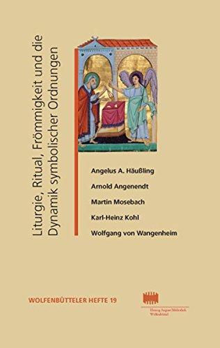 Liturgie, Ritual und Frömmigkeit und die Dynamik symbolischer Ordnungen (Wolfenbütteler Hefte, Band 19)