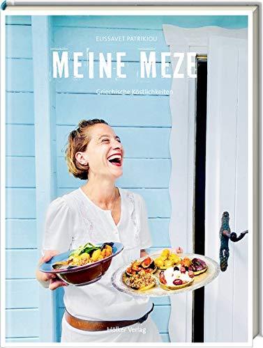Meine Meze: Griechische Köstlichkeiten