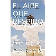 EL AIRE QUE RESPIRO: SOY TUYA