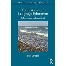Translation and Language Education: Pedagogic Approaches Explored