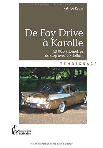 De Fay Drive à Karolle