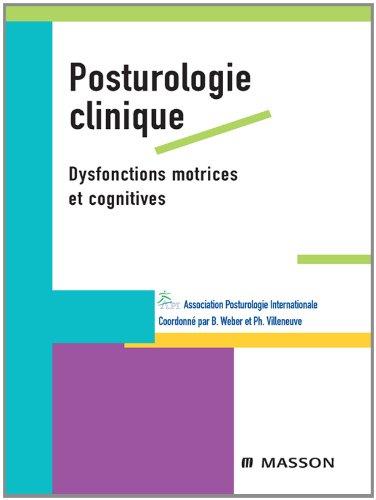 Livres gratuits en ligne Posturologie clinique: Dysfonctions motrices et cognitives pdf, epub