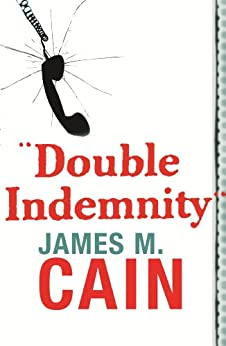 Double Indemnity by [Cain, James M.]