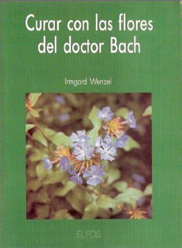Descargar Libro Curar con las Flores del doctor bach de Irmgard Wenzel
