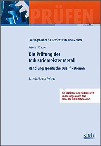 die prfung der industriemeister metall handlungsspezifische qualifikationen lehrbuchreihe fachgesprch - Fachgesprach Industriemeister Metall Beispiele