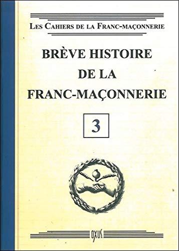 Brève histoire de la Franc-Maçonnerie - Livret 3 par Oxus (éditions)