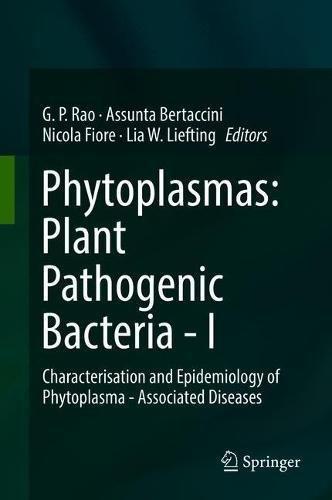 Phytoplasmas: Plant Pathogenic Bacteria - I: Characterisation and Epidemiology of Phytoplasma - Associated Diseases