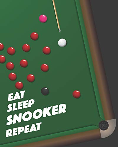 Eat Sleep Snooker Repeat: - Lined Notebook, Diary, Track, Log Book & Journal - Gift for Snooker Fans / Players / Coaches (8
