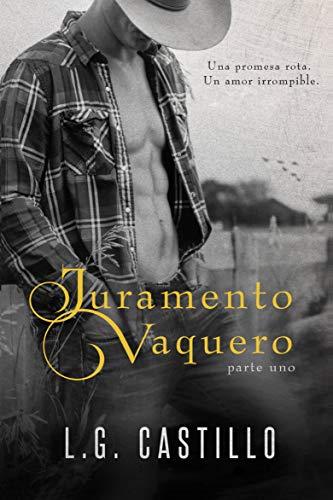 Juramento Vaquero: Parte Uno por L.G. Castillo