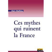 Ces mythes qui ruinent la France