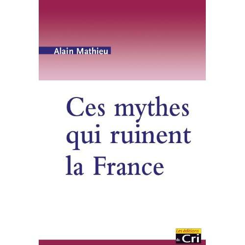 Ces mythes qui ruinent la France