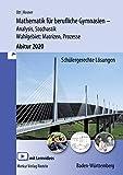 Mathematik für berufliche Gymnasien - Abitur 2020 - Ausgabe Baden-Württemberg