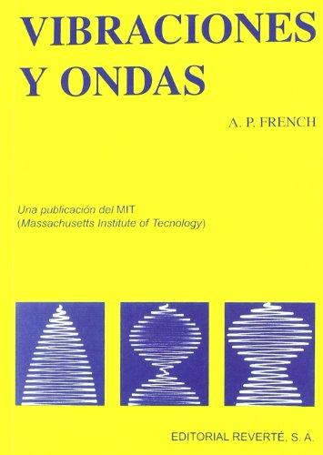 Vibraciones Y Ondas (Curso de Física del M.I.T.) por Anthony Philip French