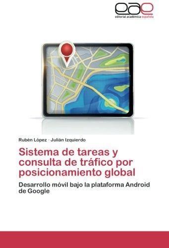 consulta de tráfico por posicionamiento global: Desarrollo móvil bajo la plataforma Android de Google (Plataformas Bajas)