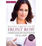[Fashion 2.0: Blogging Your Way to the Front Row.] [by: Yuli Ziv]...