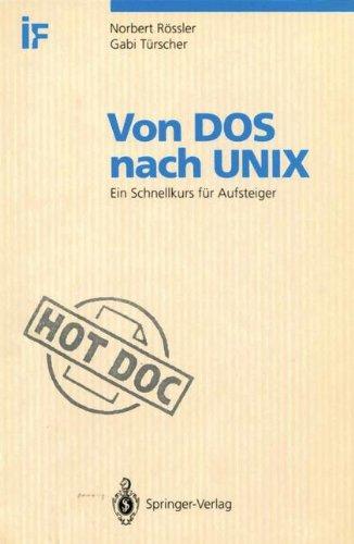 Von DOS nach UNIX: Ein Schnellkurs für Aufsteiger (HotDoc) por Norbert F. Rössler