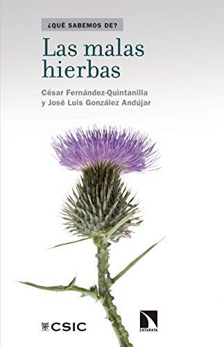 Las malas hierbas (Que sabemos de) por José Luís González Andújar