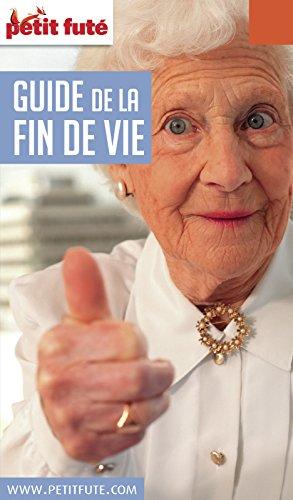 Descargar Libro GUIDE DE LA FIN DE VIE 2018/2019 Petit Futé de Dominique Auzias