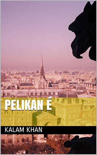 Pelikan é (Galician Edition) por Kalam khan