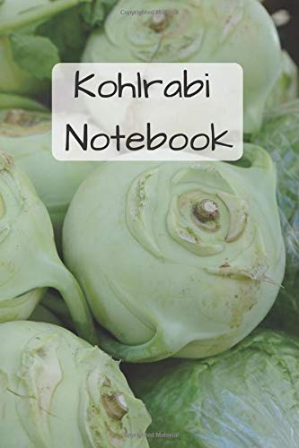 Kohlrabi Notebook: Notebooks for Everybody, Sketch, Calculate, Drawing and Writing (110 Pages, Blank, 6 x 9)(Vegetable Notebooks)