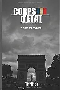 Corps d'État, tome 2 : Sous les cendres par Christophe Martinolli
