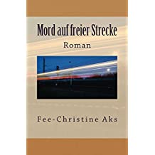 Mord auf freier Strecke: Roman (StrandtGuth 3)