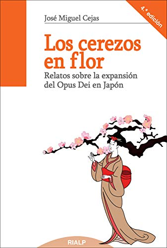 Los cerezos en flor (Libros sobre el Opus Dei) por José Miguel Cejas Arroyo