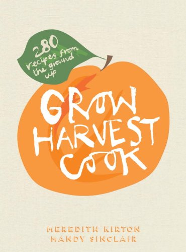 grow-harvest-cook-280-recipes-from-the-ground-up