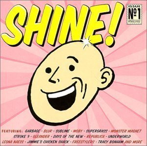 Shine! Issue No. 1 by Various Artists, Blur, Garbage, Supergrass, Moby, Underworld, Monster Magnet, Su (2000-05-23)