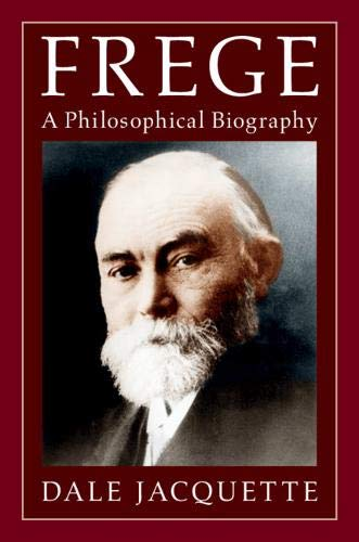 Frege: A Philosophical Biography