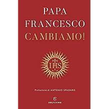 Cambiamo: Riflessioni spirituali (Italian Edition)
