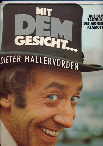 Mit dem Gesicht.....Aus dem Tagebuch des Monsieur Klamotte (6305.290) - Monsieur Gesicht
