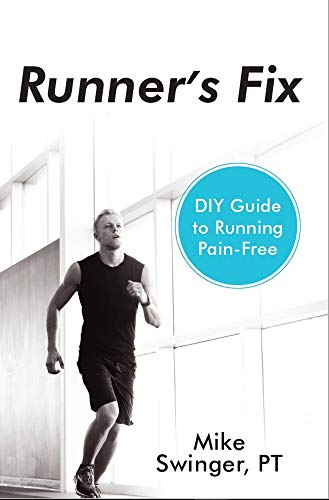 Runner's Fix: DIY Guide to Running Pain-Free (English Edition) por Mike Swinger