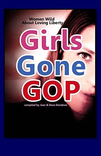Girls Gone GOP: Women Wild About Loving Liberty (English Edition) por Dave Davidson