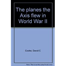 Title: The planes the Axis flew in World War II
