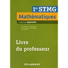 Mathématiques 1re STMG : Livre du professeur