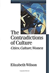 The Contradictions of Culture: Cities, Culture, Women (Published in association with Theory, Culture & Society)