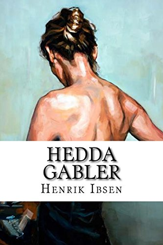 the goodness of the character in henrik ibsens hedda gabler Talk:henrik ibsen this is the talk page for discussing improvements to the henrik added some material on hedda gabler and the master builder hard to believe the.