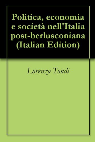 Politica, economia e società nell'Italia post-berlusconiana