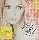There You'll Be by Hill, Faith (2003-11-10)