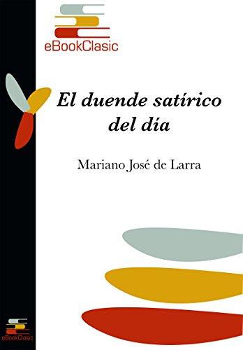 El duende satírico del día (Anotado) por Mariano José de Larra