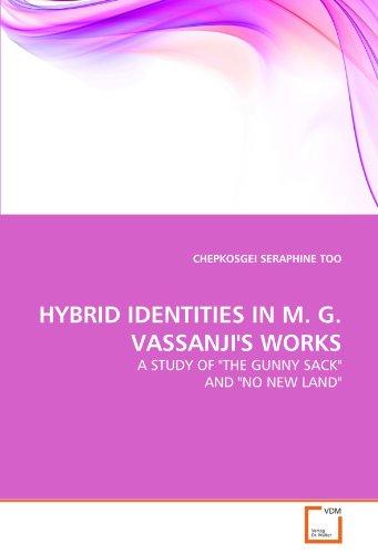 HYBRID IDENTITIES IN M. G. VASSANJI'S WORKS: A STUDY OF