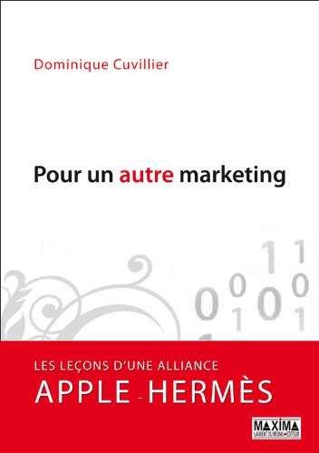 Pour un autre marketing: Les leons d'une alliance Apple - Herms