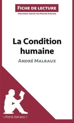 La Condition humaine d'André Malraux (Fiche de lecture): Résumé Complet Et Analyse Détaillée De L'oeuvre