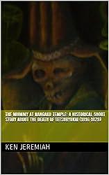 The Mummy at Nangaku Temple: A Historical Short Story about the Death of Tetsuryukai (1816-1878)
